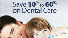 Save 10% to 60% on Dental Care